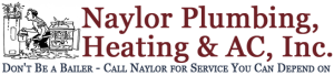 Naylor Plumbing, Heating & AC, Inc. Don't Be a Bailer - Call Naylor for Service You Can Depend on